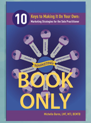 10 Keys to Making It on Your Own: Marketing Strategies for the Sole Practitioner (Book ONLY - PRINT)